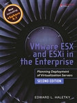 VMware ESX and ESXi in the Enterprise: Planning Deployment of Virtualization Servers
