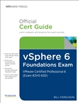 vSphere 6 Foundations Exam Official Cert Guide (Exam #2V0-620): VMware Certified Professional 6