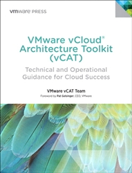 VMware vCloud Architecture Toolkit (vCAT): Technical and Operational Guidance for Cloud Success